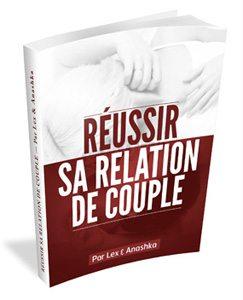 Reussir Vie Couple1 Réussir sa Relation de Couple, le Guide