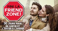 visuel friend zone catalogue Vous êtes sur le point d'accéder à Fini la Friend Zone !