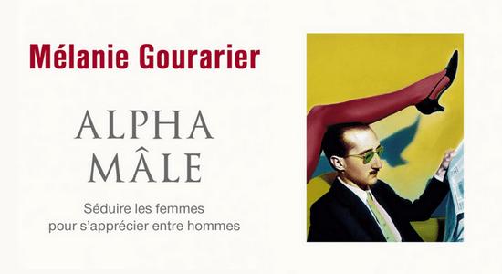 Alpha Male Melanie Gourarier