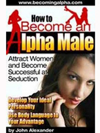 How to become an alpha male small Dans les yeux!