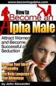 How to become an alpha male Guides de Séduction Recommandés