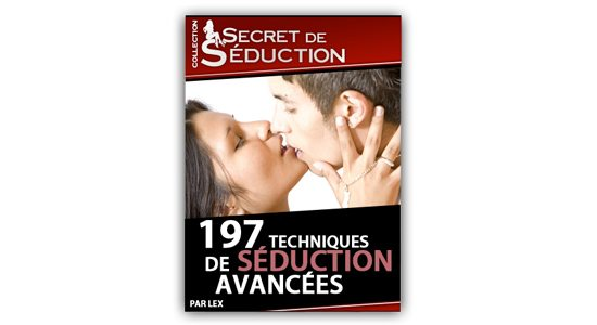 197 techniques de seduction avancee