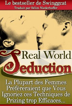 RealWorldSeduction Swinggcat1 Real World Seduction 2.0, le grand classique de Swinggcat ENFIN en Français !