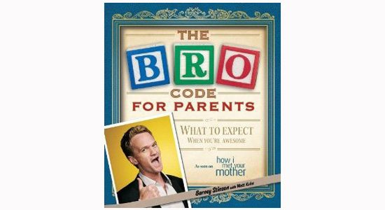 Le Bro Code pour les parents How I Met Your Mother : Le Bro Code pour les parents de Barney Stinson